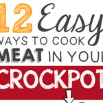 12 Mind-Blowing Ways To Cook Meat In Your Crockpot